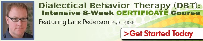 Dialectical Behavior Therapy (DBT): Intensive 8-Week Certificate Course