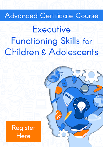 Advanced Certificate Course: Executive Functioning Skills for Children & Adolescents