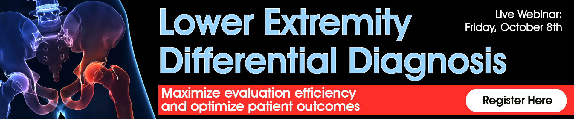 Lower Extremity Differential Diagnosis: Maximize evaluation efficiency and optimize patient outcomes