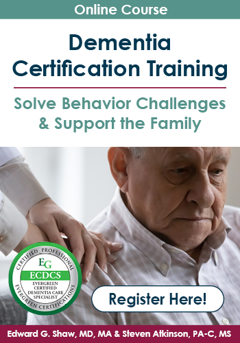 Dementia Certification Training: Solve Behavior Challenges & Support the Family