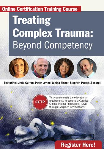 Treating Complex Trauma: Beyond Competency