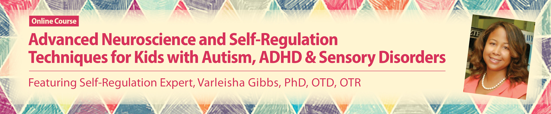 Advanced Neuroscience and Self-Regulation Techniques for Kids with Autism, ADHD & Sensory Disorders