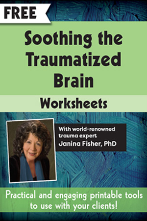 Soothing the Traumatized Brain Worksheets