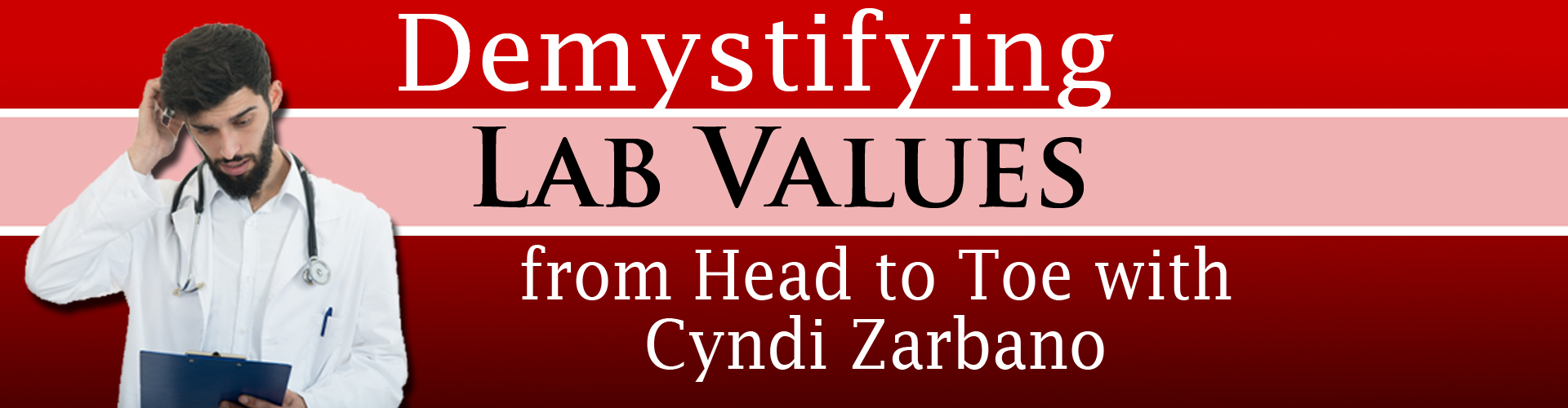 Demystifying Lab Values from Head to Toe with Cyndi Zarbano