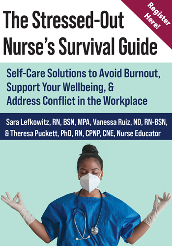 The Stressed-Out Nurse's Survival Guide: Self-Care Solutions to Avoid Burnout, Support Your Wellbeing, & Address Conflict in the Workplace