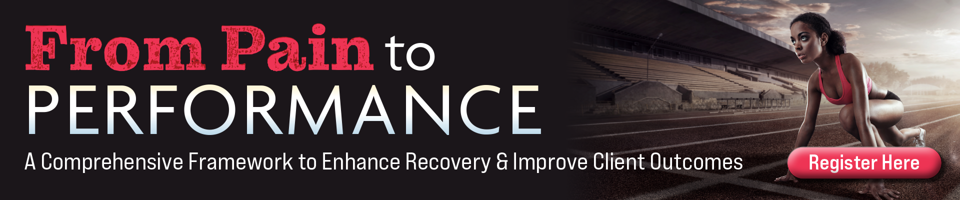 From Pain to Performance: A Comprehensive Framework to Enhance Recovery & Improve Client Outcomes