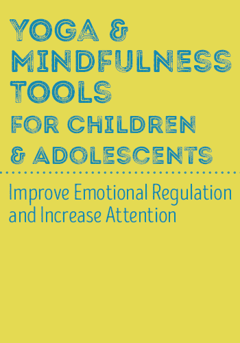 Yoga & Mindfulness Tools for Children and Adolescents Online Course
