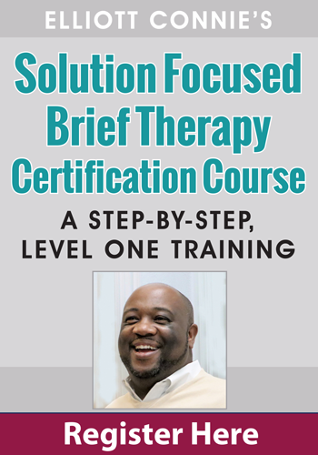 Elliott Connie's Solution Focused Brief Therapy Certification Course: A Step-by-step, Level One Training